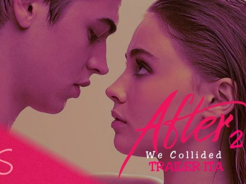 "IL TRAILETTURA di ""AFTER 2: We Collided"" CON PIU' DI 3.000.000 DI VIEWS!!"