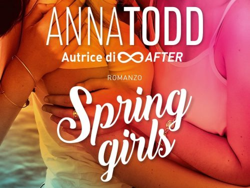 Spring Girls, le 'Piccole Donne' di Anna Todd raccontate in chiave moderna